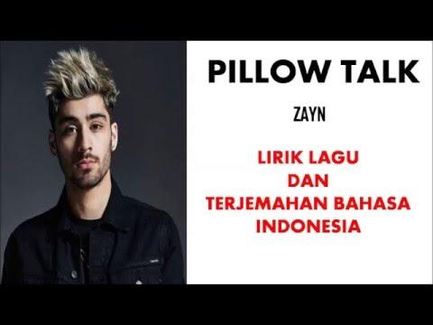 PILLOW TALK- ZAYN | LIRIK LAGU DAN TERJEMAHAN BAHASA INDONESIA
