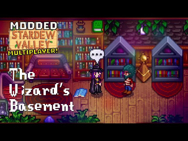 Ep 2 - The wizard's basement (Stardew Valley - Multiplayer - Modded)