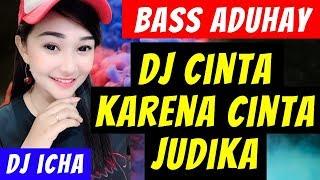 Gambar cover DJ CINTA KARENA CINTA JUDIKA ♪ REMIX FULL BASS TERBARU 2019