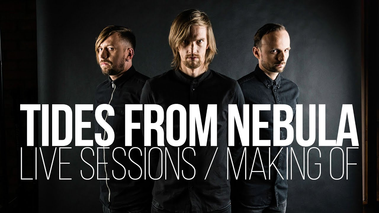 TIDES FROM NEBULA    Za Kulisami Live Sessions