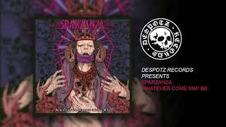 Sparzanza - Whatever Come May Be (HQ Audio Stream)