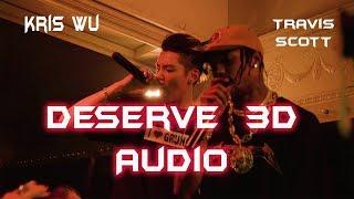 Kris Wu ft. Travis Scott - Deserve (3D use Earphones)