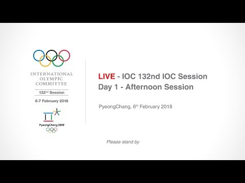 IOC 132nd IOC Session – Day 1 - Afternoon Session