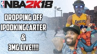 IPODKINGCARTER & 3MG LIVE GET DROPPED OFF!!! JOHNNY WHITE WALKER IS BACK!!! - NBA 2K18 GAMEPLAY