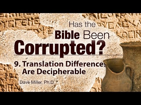 9. Translation Differences Are Decipherable | Has the Bible Been Corrupted?
