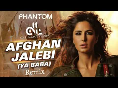 Afghan Jalebi   Phantom   DJ Lovenish Remix