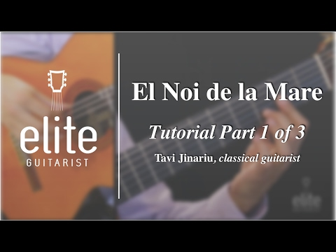 Learn to play El Noi De La Mare - EliteGuitarist.com Classical Guitar Tutorial Part 1/3