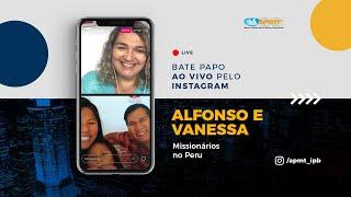 LIVE APMT com Alfonso e Vanessa | Missionários no Peru