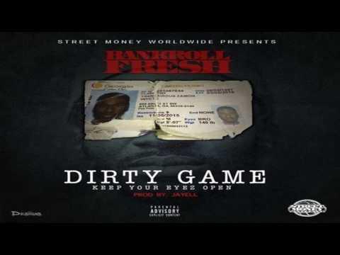 Bankroll Fresh   Dirty Game