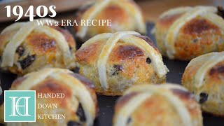 * Easter Special * Hot Cross Buns ◆ A 1940s Recipe