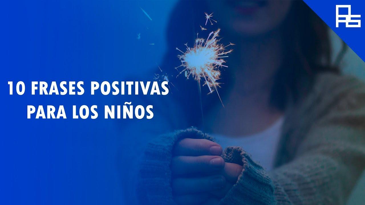 Frases Positivas: 10 FRASES POSITIVAS PARA LOS NIÑOS