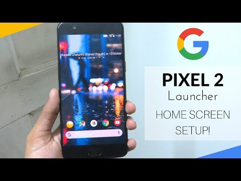 Google Pixel 2 Launcher On Any Android Phone | Nova Launcher Setup