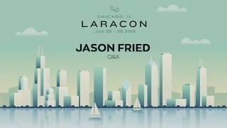20180725 Laracon 2018 Jason Fried Q&A