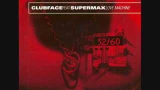 Clubface feat.Supermax-Lovemachine