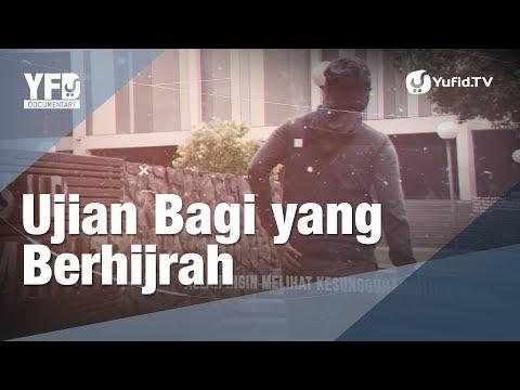Ujian Bagi yang Berhijrah - Yufid Documentary