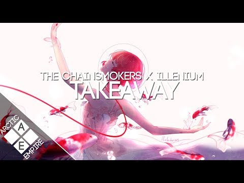 The Chainsmokers & ILLENIUM - Takeaway (ft. Lennon Stella)