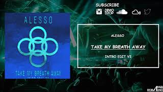 Alesso - Take my breath away (Intro Edit V2)