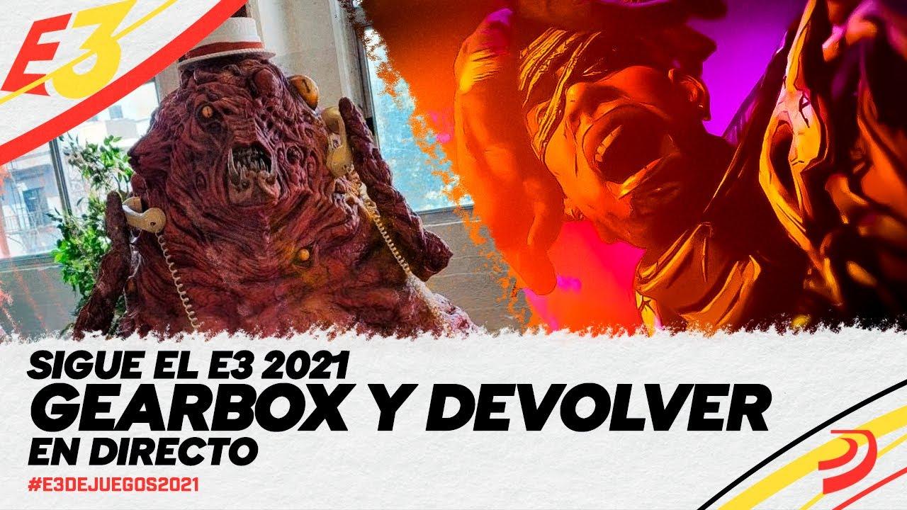 E3 2021 STREAMING: conferencias de GEARBOX y DEVOLVER en DIRECTO, noticias de VIDEOJUEGOS destacadas