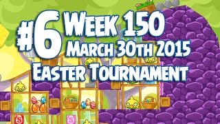 Angry Birds Friends Easter Tournament Level 6 Week 150 Walkthrough | March 30th 2015