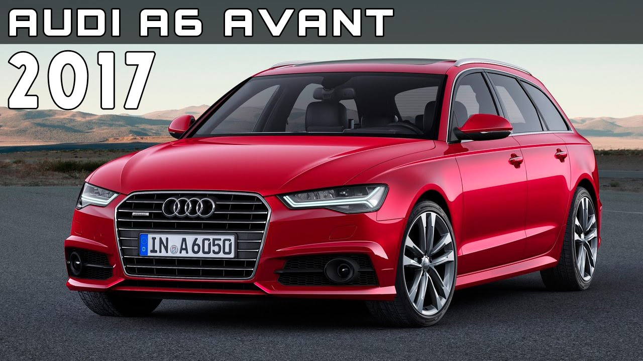 2017 audi a6 avant review rendered price specs release date youtube. Black Bedroom Furniture Sets. Home Design Ideas