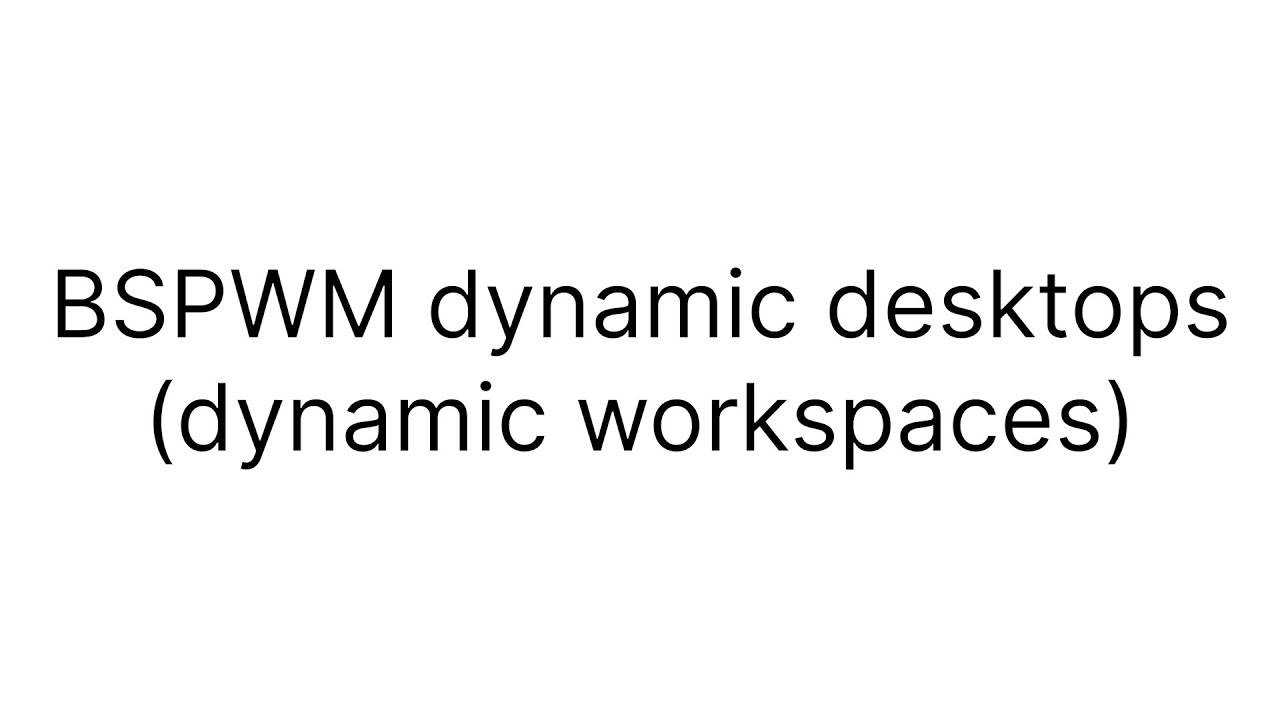 Dynamic desktops in BSPWM (dynamic workspaces)