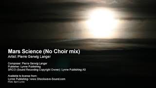 Mars Science (No Choir mix) - Pierre Gerwig Langer (Lynne Publishing)
