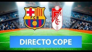 (SOLO AUDIO) Directo del Barcelona 1-0 Granada en Tiempo de Juego COPE