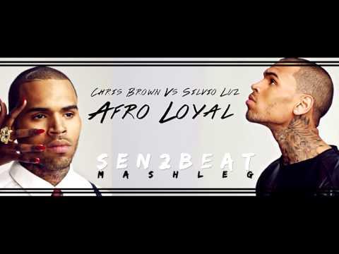 Chris Brown Vs Silvio Luz - Afro Loyal (Sen2Beat Mashleg)