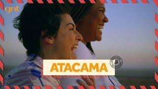 Atacama: deserto, gêiser, termas e mais | Fê Paes Leme e Luana Xavier | Viagem a Qualquer Custo