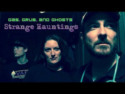 Gas, Grub, and Ghosts: Strange Hauntings