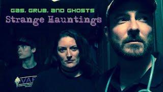 Gas, Grub, and Ghosts: Strange Hauntings