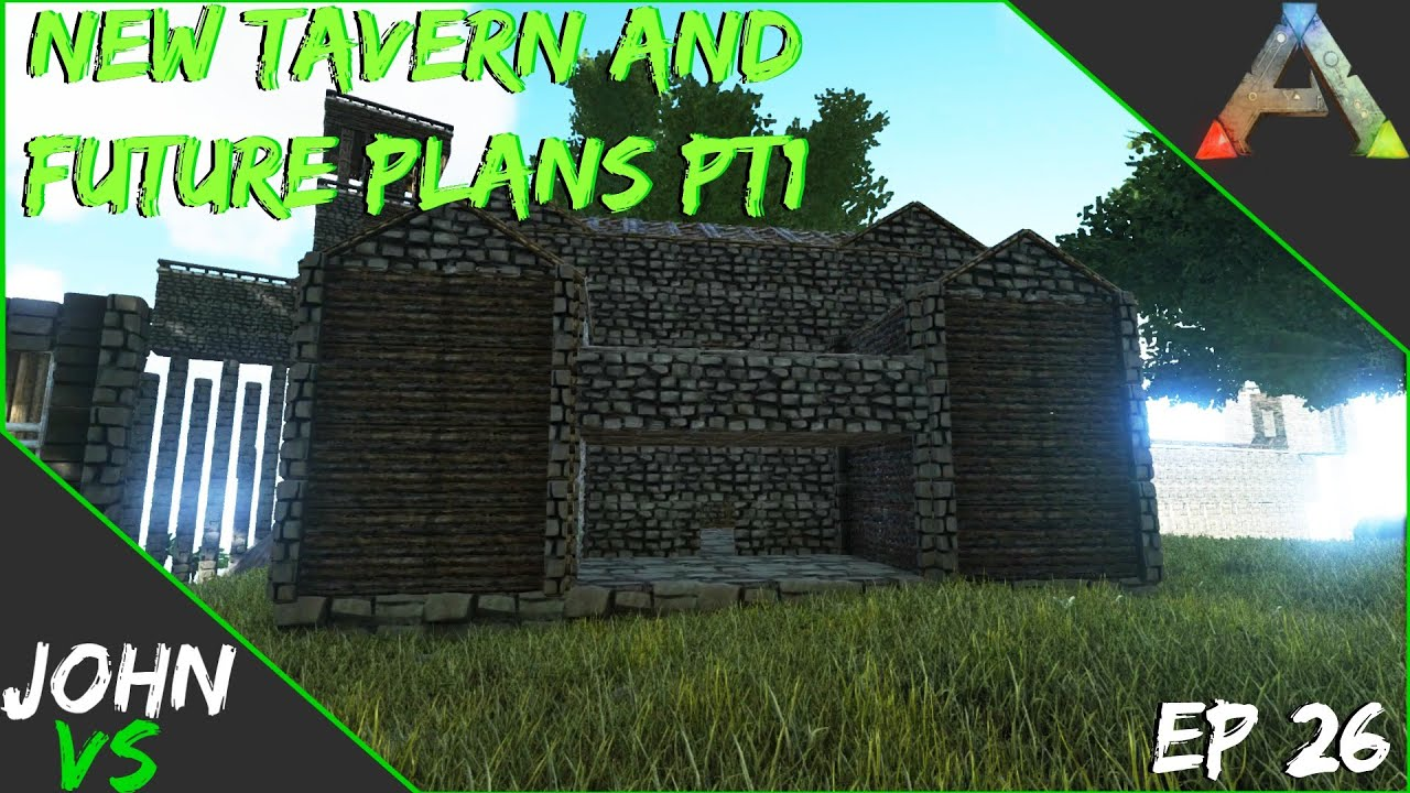 Ark: Survival Evolved YMCArk   New Tavern And Future Plans   Part 1    YouTube