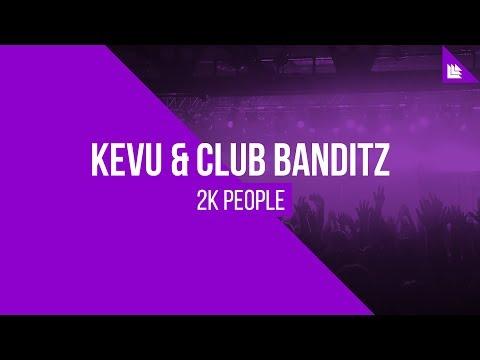 KEVU & Club Banditz - 2K People [FREE DOWNLOAD]