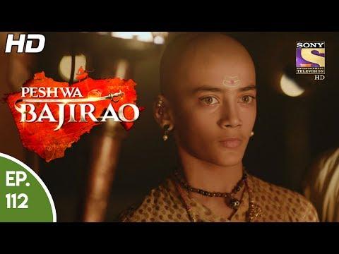 Peshwa Bajirao - ���ेशवा ���ाजीराव - Episode 112 - 27th June, 2017
