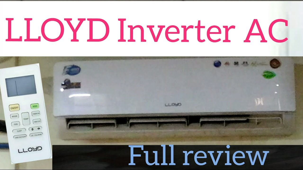 584bb0099d9 LLOYD Inverter AC   Full Review   1.5 ton - YouTube