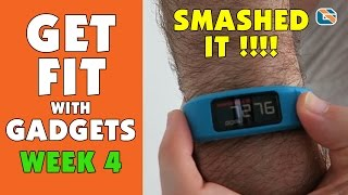 Get Fit with Gadgets - Week 4 - Smashed It !!! & New Device Reveal