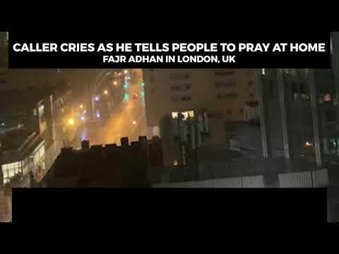 CALLER CRIES AS HE TELLS PEOPLE TO PRAY AT HOME | LONDON, UK | FAJR ADHAN