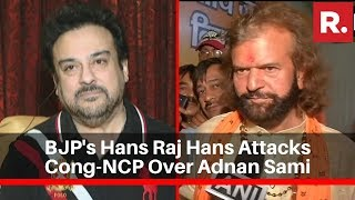 'Keep Politics Out Of Art': BJP's Hans Raj Hans Defends Adnan Sami, Slams Congress-NCP Attack