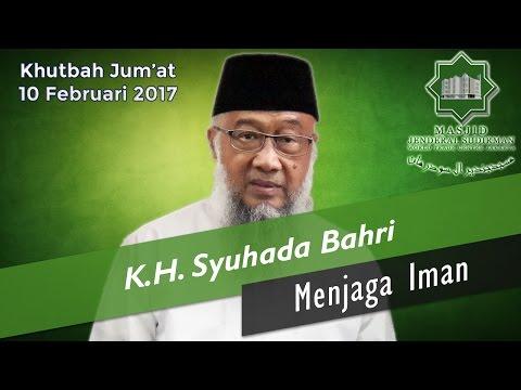 Menjaga Iman oleh K.H. Syuhada Bahri