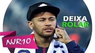 Neymar Jr - Deixa Rolar (MC Kekel)