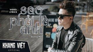 Sao Phải Là Anh | Khang Việt [ Official Lyric Audio ]