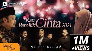 KAU PEMILIK CINTA 2021~ Munif Hijjaz (Official Music Video)