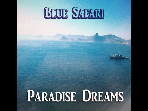 Blue Safari - Paradise Dreams