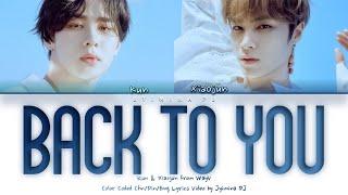 WayV KUN & XIAOJUN - 'Back To You (这时烟火)' Lyrics (Color Coded_Chn_Rom_Eng)