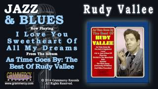 Rudy Vallee - I Love You Sweetheart Of All My Dreams