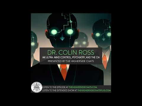 Dr. Colin Ross | MK ULTRA: Mind Control, Psychiatry, & The CIA