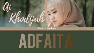 Ai Khodijah El Mighwar- Adfaita  Lirik+terjemah  S
