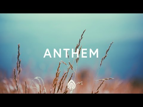 Phil Wickham ~ Anthem (Lyrics)