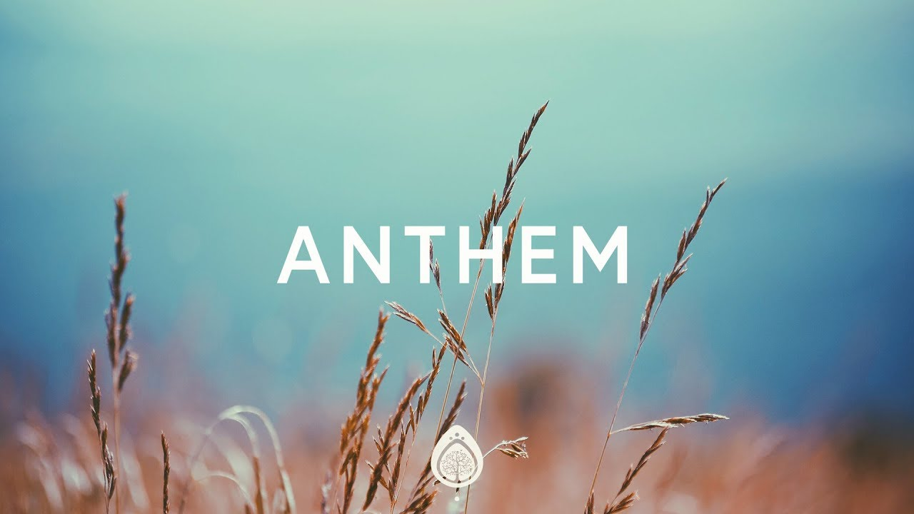 Phil Wickham ~ Anthem (Lyrics)