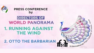 IFFI 51: Press Conference by Directors of IFFI World Panorama Films